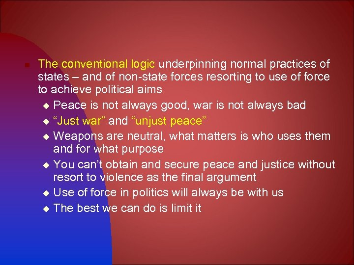 n The conventional logic underpinning normal practices of states – and of non-state forces