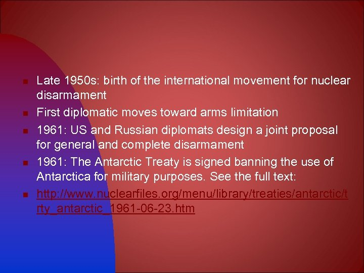 n n n Late 1950 s: birth of the international movement for nuclear disarmament