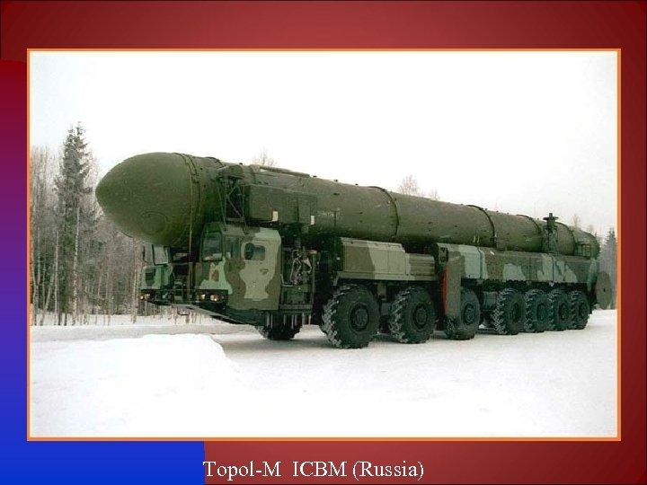 Topol-M ICBM (Russia)