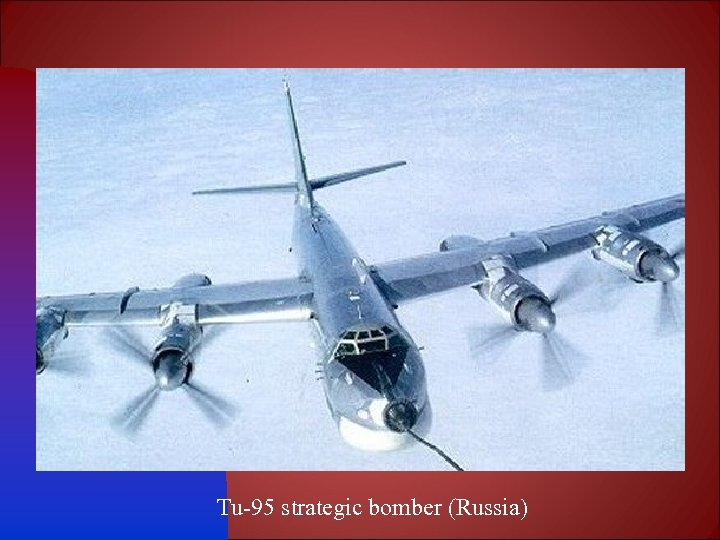 Tu-95 strategic bomber (Russia)