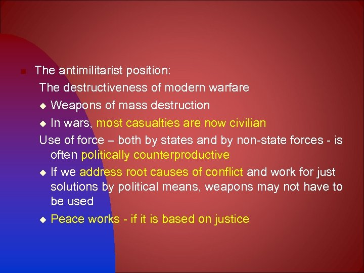 n The antimilitarist position: The destructiveness of modern warfare u Weapons of mass destruction