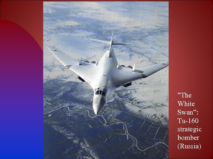 """The White Swan"": Tu-160 strategic bomber (Russia)"