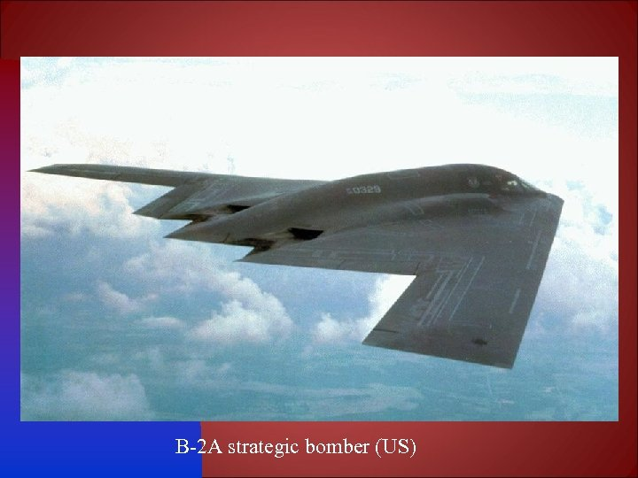 B-2 A strategic bomber (US)