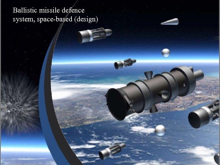 Ballistic missile defence system, space-based (design)