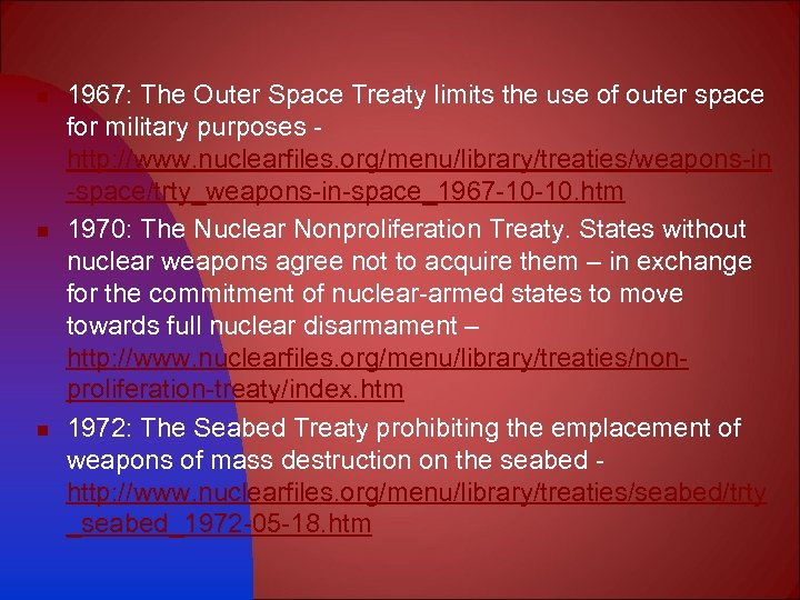 n n n 1967: The Outer Space Treaty limits the use of outer space