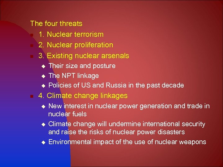 The four threats n 1. Nuclear terrorism n 2. Nuclear proliferation n 3. Existing