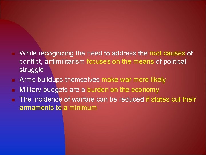 n n While recognizing the need to address the root causes of conflict, antimilitarism