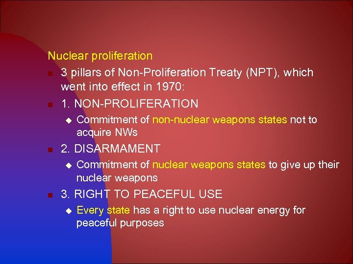 Nuclear proliferation n 3 pillars of Non-Proliferation Treaty (NPT), which went into effect in