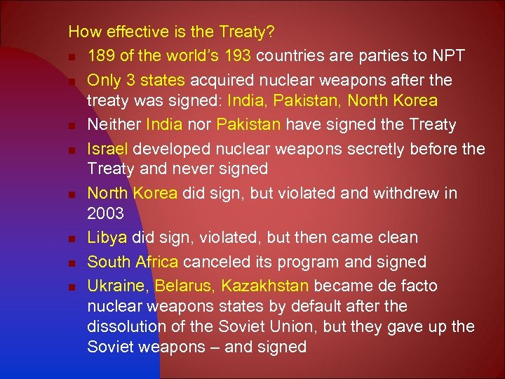 How effective is the Treaty? n 189 of the world's 193 countries are parties