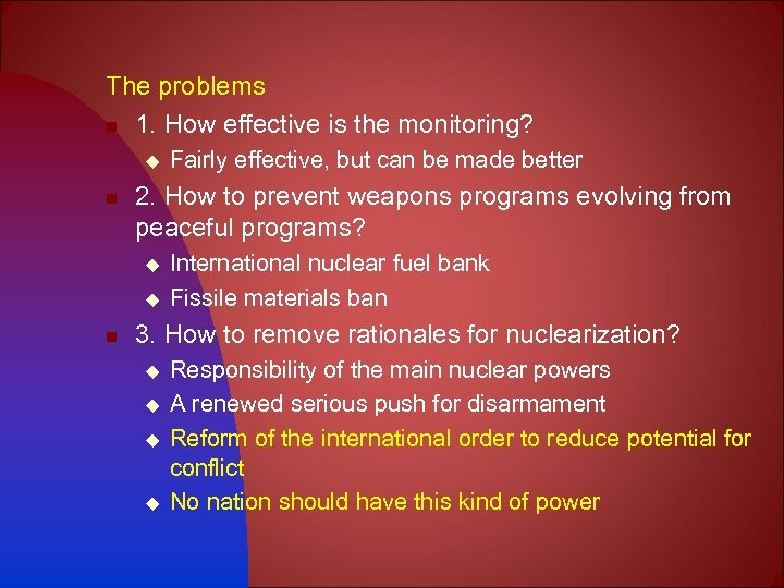 The problems n 1. How effective is the monitoring? u n 2. How to
