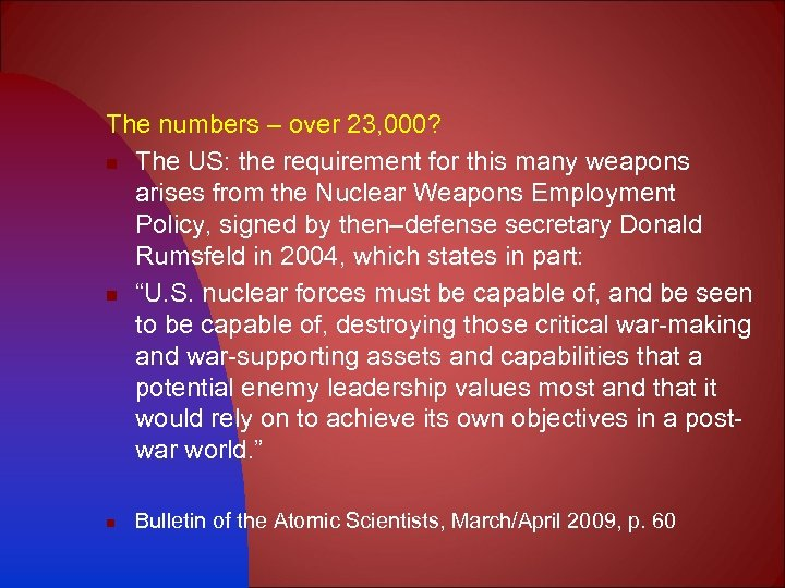 The numbers – over 23, 000? n The US: the requirement for this many