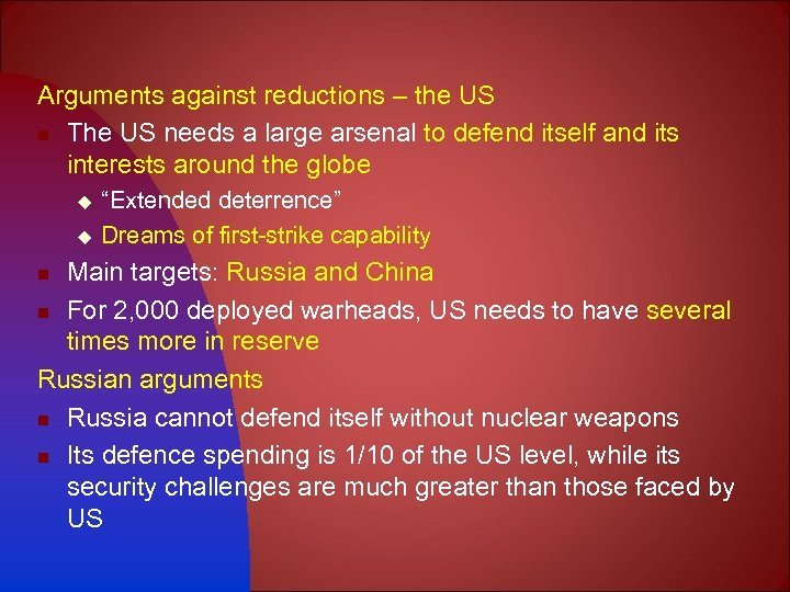 Arguments against reductions – the US n The US needs a large arsenal to