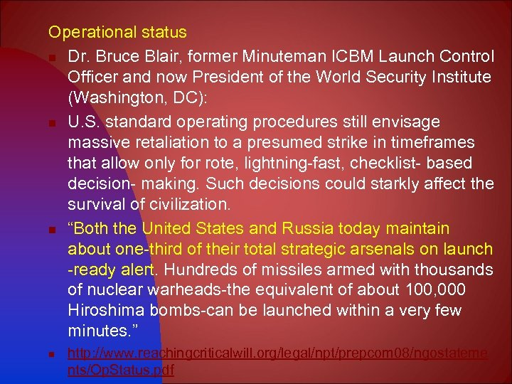 Operational status n Dr. Bruce Blair, former Minuteman ICBM Launch Control Officer and now