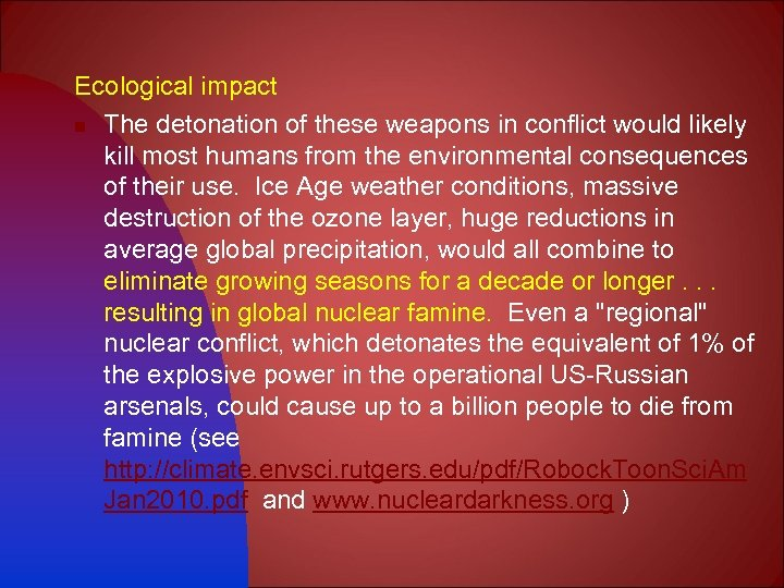 Ecological impact n The detonation of these weapons in conflict would likely kill most