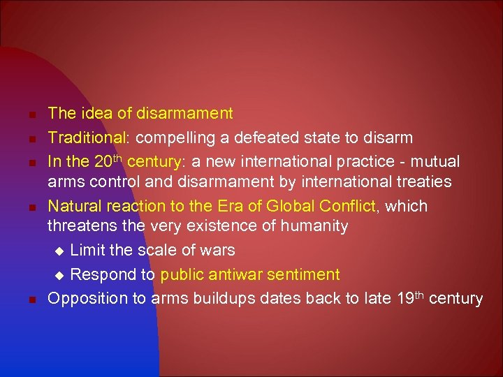 n n n The idea of disarmament Traditional: compelling a defeated state to disarm