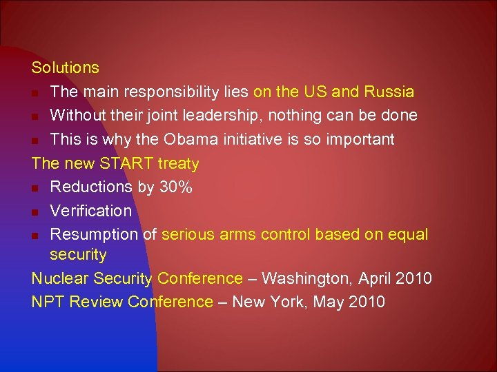 Solutions n The main responsibility lies on the US and Russia n Without their