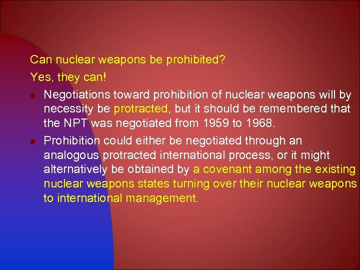 Can nuclear weapons be prohibited? Yes, they can! n Negotiations toward prohibition of nuclear