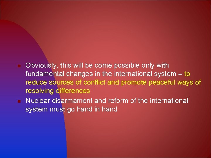 n n Obviously, this will be come possible only with fundamental changes in the