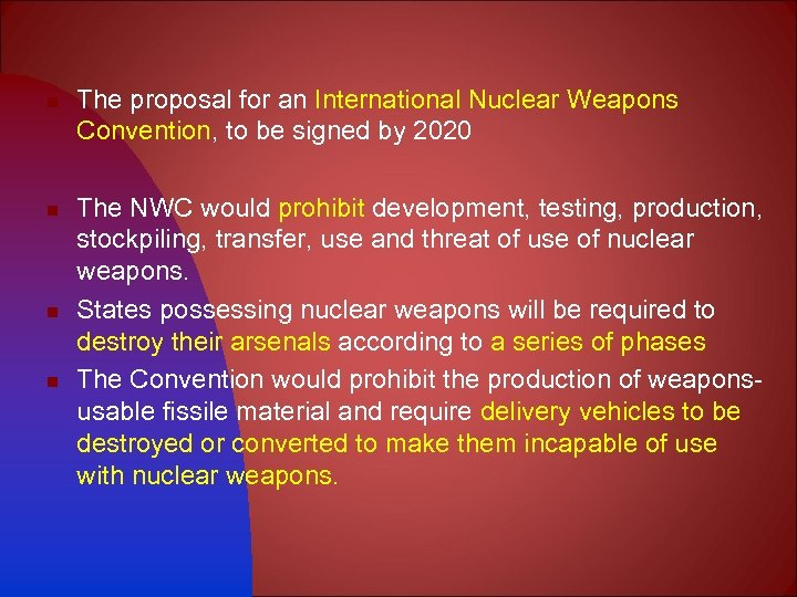 n n The proposal for an International Nuclear Weapons Convention, to be signed by
