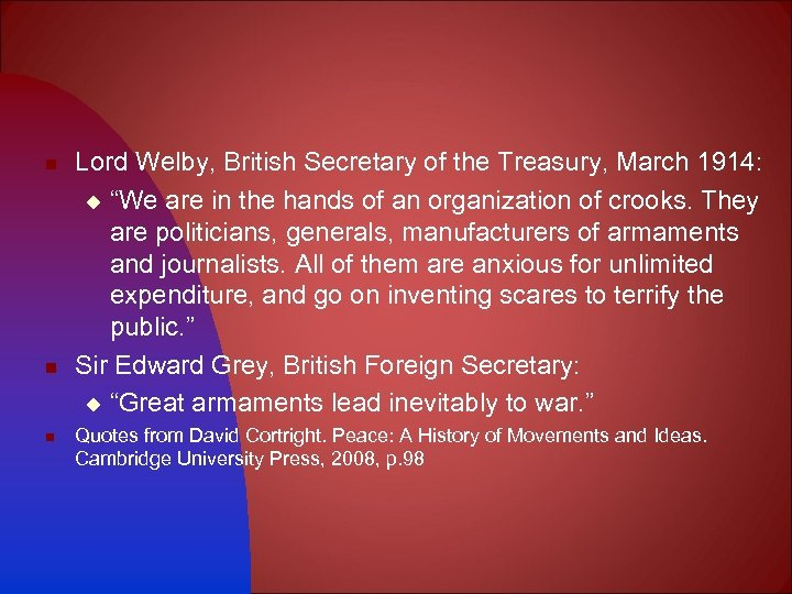 "n n n Lord Welby, British Secretary of the Treasury, March 1914: u ""We"