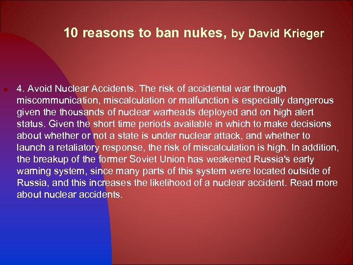 10 reasons to ban nukes, by David Krieger n 4. Avoid Nuclear Accidents. The