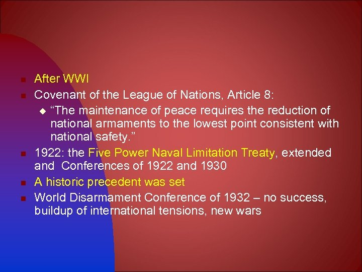 n n n After WWI Covenant of the League of Nations, Article 8: u