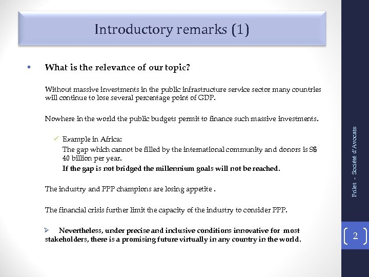 Introductory remarks (1) What is the relevance of our topic? Without massive investments in