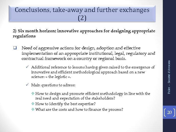 Conclusions, take-away and further exchanges (2) q Need of aggressive actions for design, adoption