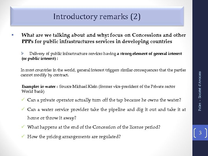 Introductory remarks (2) What are we talking about and why: focus on Concessions and