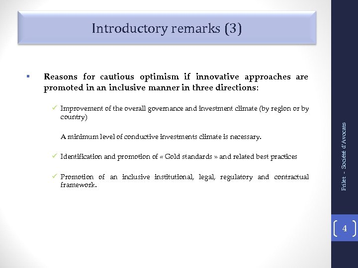 Introductory remarks (3) § Reasons for cautious optimism if innovative approaches are promoted in