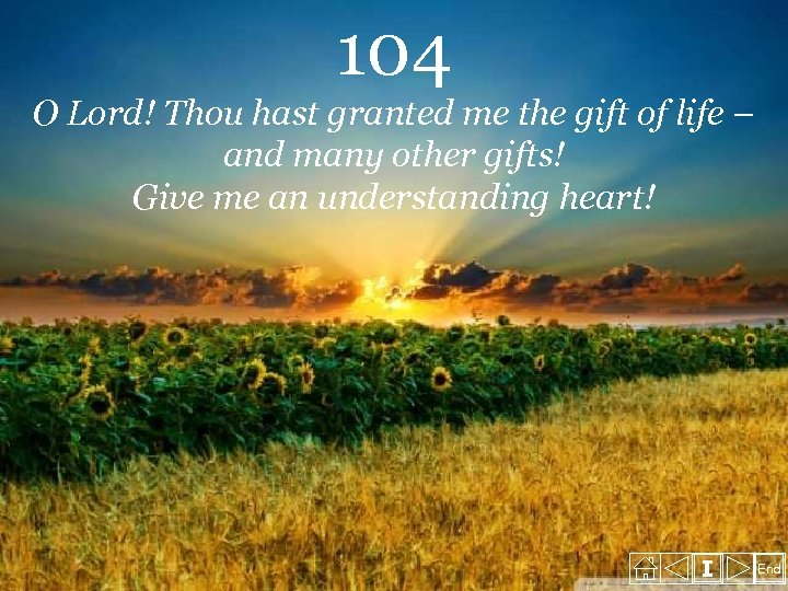 104 O Lord! Thou hast granted me the gift of life – and many