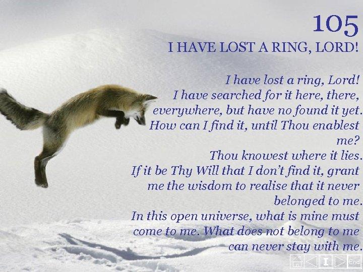 105 I HAVE LOST A RING, LORD! I have lost a ring, Lord! I