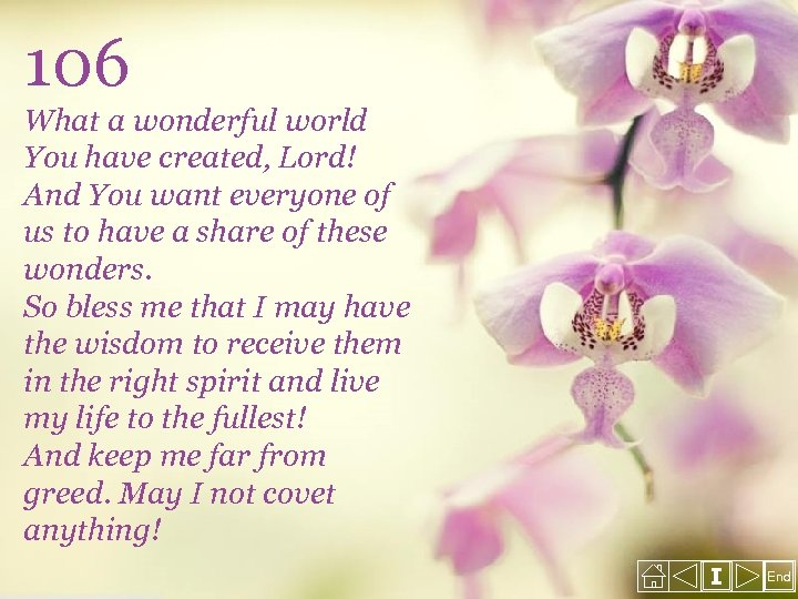 106 What a wonderful world You have created, Lord! And You want everyone of