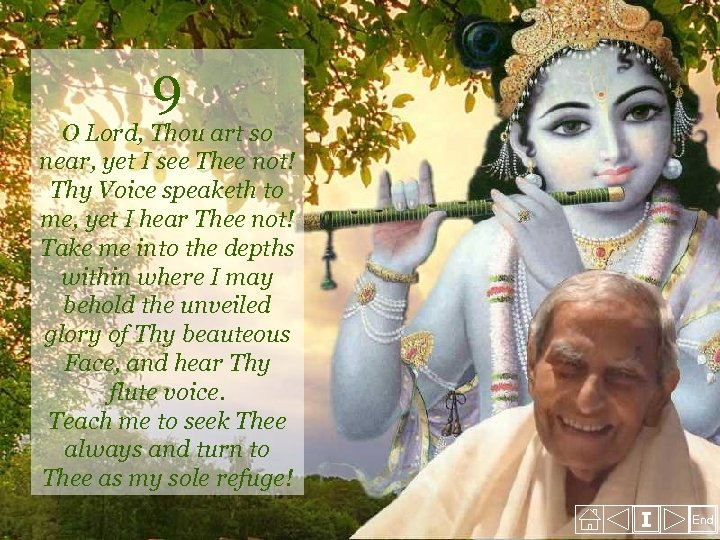 9 O Lord, Thou art so near, yet I see Thee not! Thy Voice