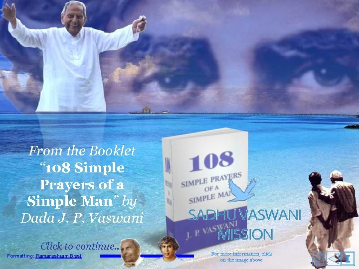"""From the Booklet """" 108 Simple Prayers of a Simple Man"""" by Dada J."""