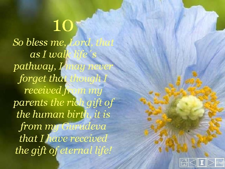 10 So bless me, Lord, that as I walk life´s pathway, I may never