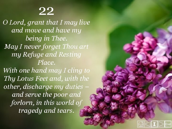 22 O Lord, grant that I may live and move and have my being