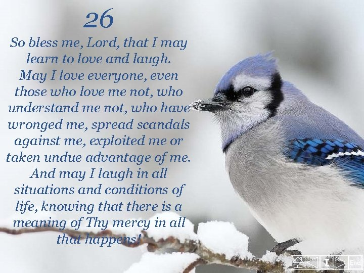 26 So bless me, Lord, that I may learn to love and laugh. May