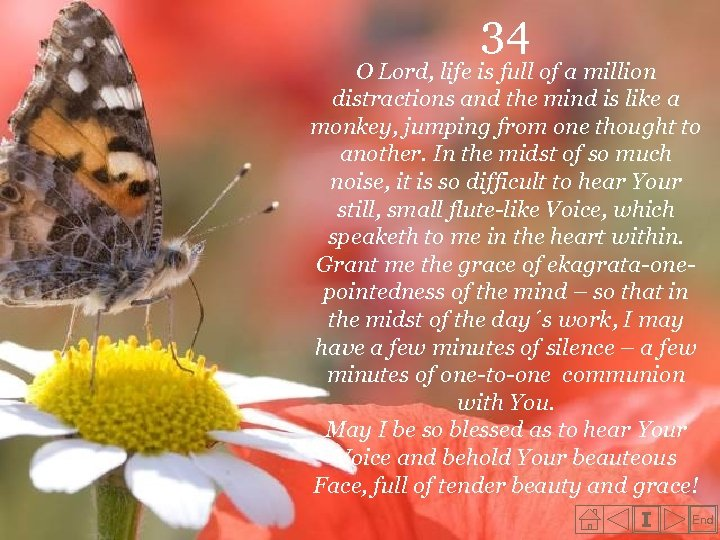 34 O Lord, life is full of a million distractions and the mind is