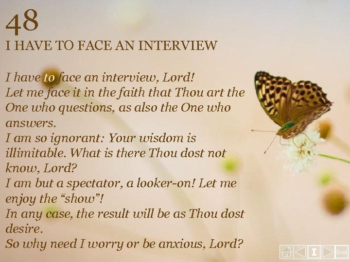 48 I HAVE TO FACE AN INTERVIEW I have to face an interview, Lord!