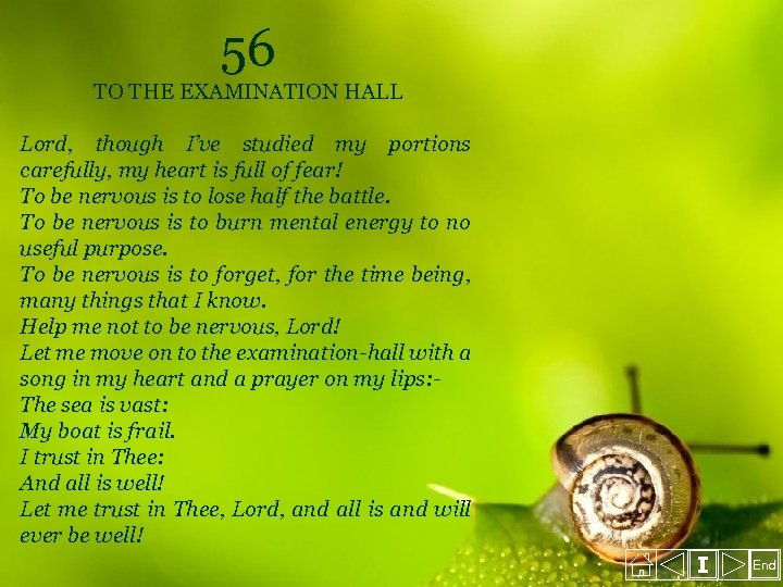 56 TO THE EXAMINATION HALL Lord, though I've studied my portions carefully, my heart