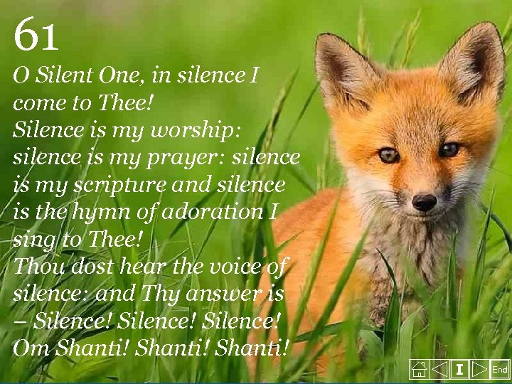 61 O Silent One, in silence I come to Thee! Silence is my worship: