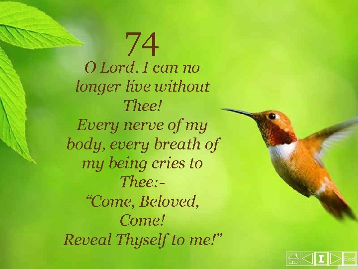 74 O Lord, I can no longer live without Thee! Every nerve of my