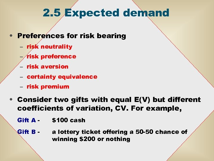 2. 5 Expected demand • Preferences for risk bearing – risk neutrality – risk