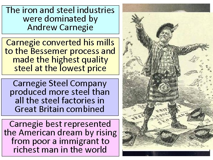 The iron and steel industries were dominated by Andrew Carnegie converted his mills to