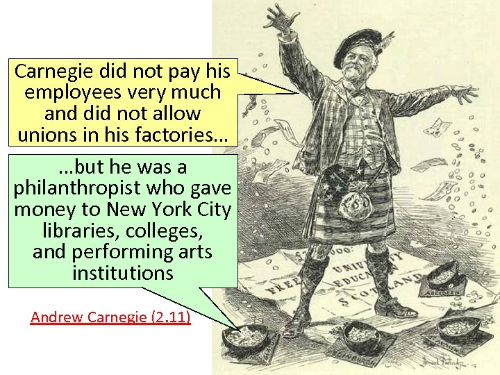 Carnegie did not pay his employees very much and did not allow unions in