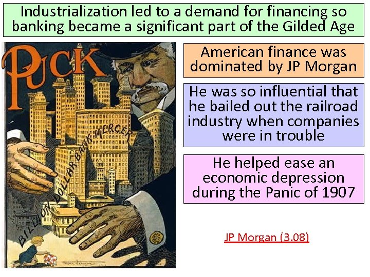 Industrialization led to a demand for financing so banking became a significant part of
