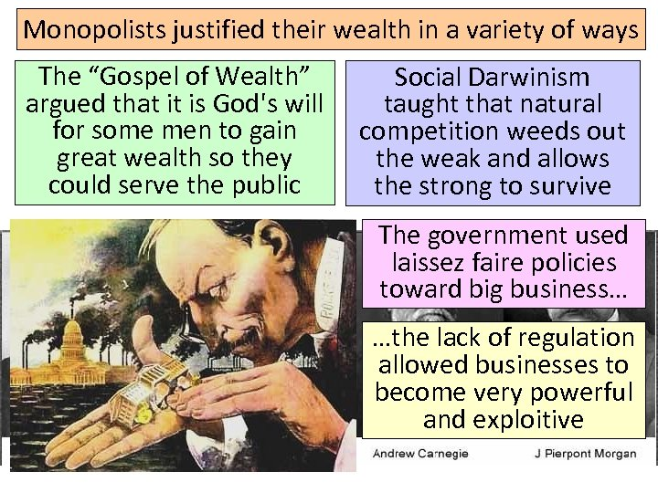 "Monopolists justified their wealth in a variety of ways The ""Gospel of Wealth"" argued"