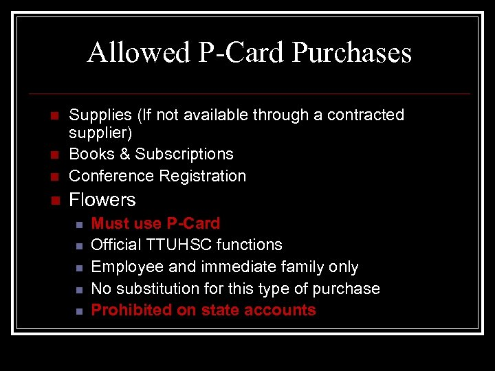 Allowed P-Card Purchases n Supplies (If not available through a contracted supplier) Books &