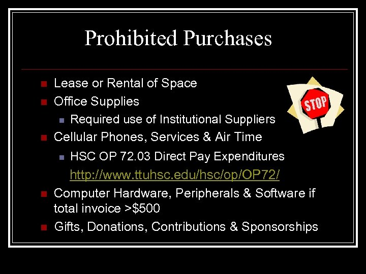 Prohibited Purchases n n n Lease or Rental of Space Office Supplies n Required